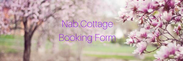 Nab Cottage Booking Form